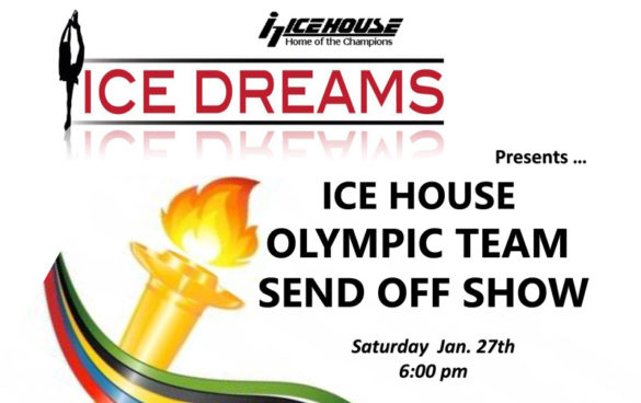 ICE DREAMS OLYMPIC SEND OFF SHOW - JANUARY 27, 2018